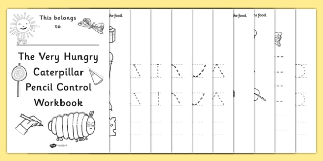 Pencil Control Workbook to Support Teaching on The Very Hungry Caterpillar - the very hungry caterpillar, pencil control sheets, themed pencil control sheets, workbook
