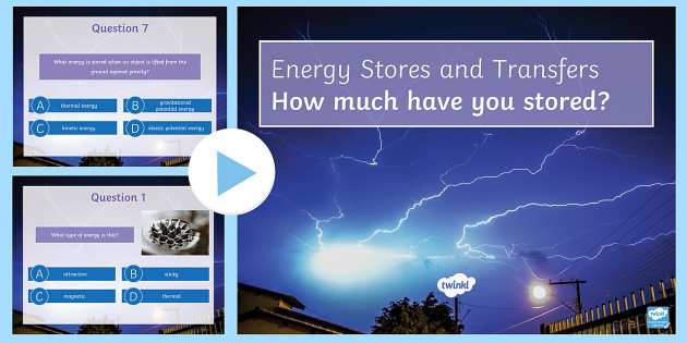 Energy Transfer Quiz PowerPoint - PowerPoint Quiz, Energy, Energy Transfer, Energy Stores, Elastic Potential, Gravitational Potential,