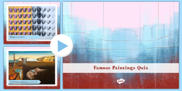Famous Paintings Identification PowerPoint Quiz - artists , paintings , art, appreciation , assessment , quiz