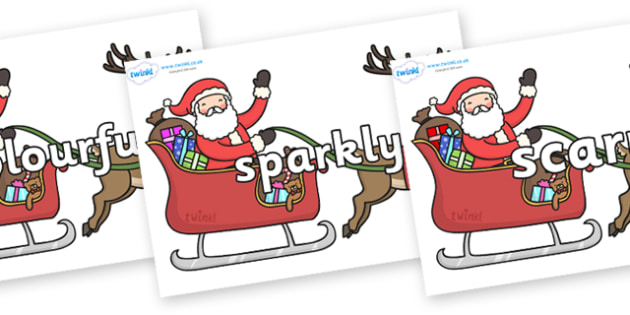 Wow Words on Santa in Sleigh - Wow words, adjectives, VCOP, describing, Wow, display, poster, wow display, tasty, scary, ugly, beautiful, colourful sharp, bouncy
