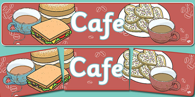 Cafe Banner - Cafe sign, shop, role play, banner, Poster, Display, menu, coffee, tea, waitress, till, cakes, cake, milk, sugar, table, chairs