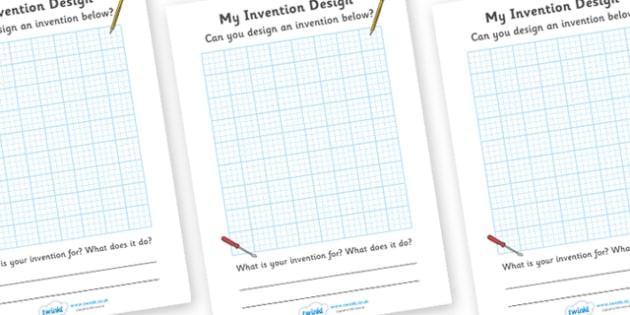Invention Design Sheets - invention, design, worksheet, sheets, my invention design, activity, creative, creativity, inventing, contraption