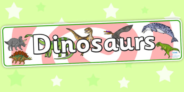 Dinosaurs Display Banner - dinosaurs, display banner, banner