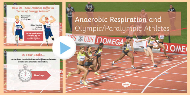 Anaerobic Respiration and Paralympic Athletes PowerPoint