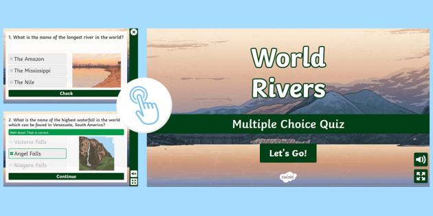 World Rivers Multiple Choice Quiz Teacher Made