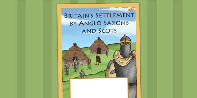 Britains Settlement by Anglo Saxons and Scots Book Cover