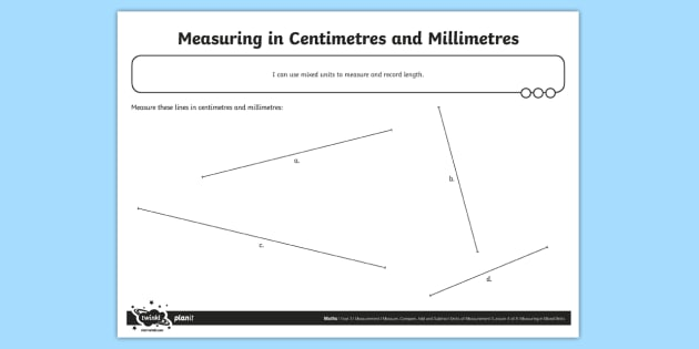 Measuring In Centimetres And Millimetres Worksheet