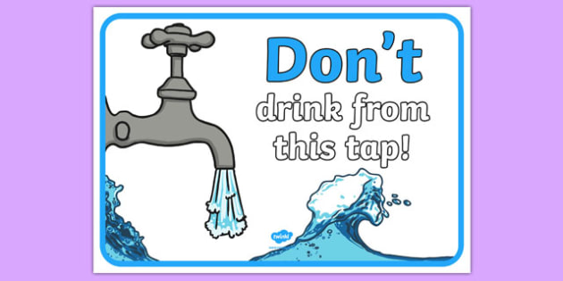Don't Drink From This Tap A4 Display Poster - don't drink from this tap, display banner, display, banner