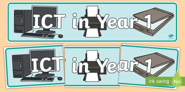ICT In Year 1 Display Banner - ICT, year 1, 1, primary, display, banner, sign, poster, Computer Area, ICT Area, computer, technology, IT