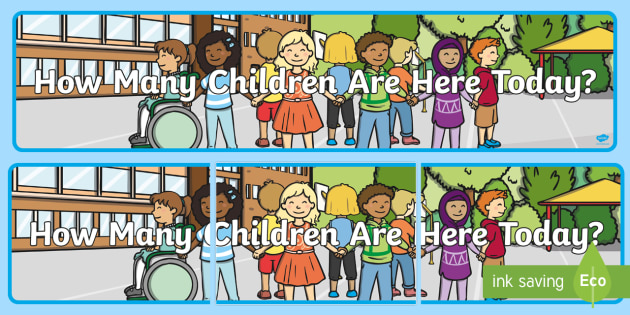 How Many Children Are Here Today? Display Banner - register, registration, eyfs, nursery, counting