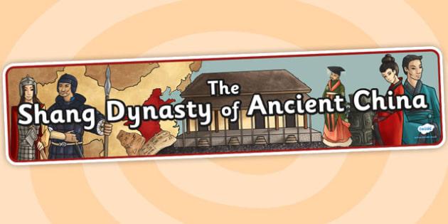 The Shang Dynasty Of Ancient China Display Banner - Shang Dynasty