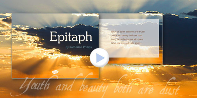 Epitaph by Katherine Philips Poem PowerPoint - epitaph, katherine philips