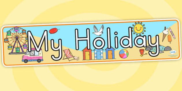 My Holiday Display Banner - holiday, vacation, banner, display