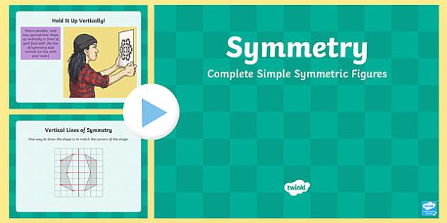 Geometry: Complete Simple Symmetric Figures PowerPoint