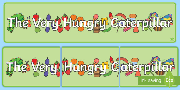 Display Banners to Support Teaching on The Very Hungry Caterpillar - The Very Hungry Caterpillar,  Eric Carle, resources, Hungry Caterpillar, life cycle of a butterfly, days of the week, food, fruit, story, story book, story book resources, story seq