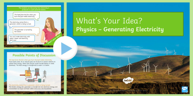 KS3 Generating Electricity What's Your Idea? PowerPoint
