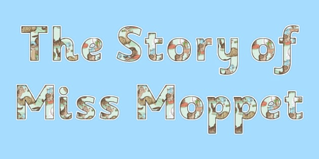 Beatrix Potter - The Story of Miss Moppet Title Display Lettering - beatrix potter, miss moppet
