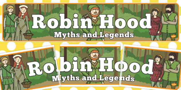 Robin Hood Myths Legends Display Banner - Robin Hood, myths, legends, Nottingham, forest, display, banner, sign, poster, Sherwood forest, Loxley, Sheriff