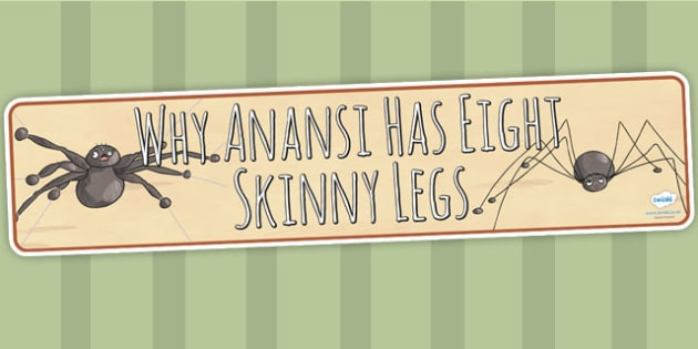 Why Anansi Has Eight Skinny Legs Story Display Banner - header