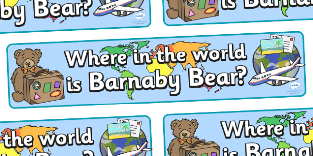 Where In The World Is Barnaby Bear Display Banner - where in the world is barnaby bear display banner, barnaby, barnaby bear, bear, display, banner, sign, poster, world, where is, countries, world