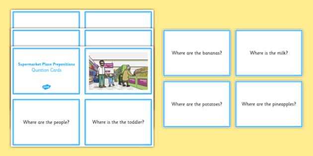 Supermarket Place Prepositions Question Cards - place prepositions, classroom