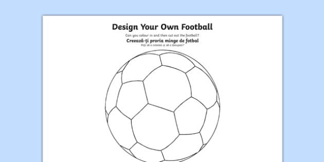 Design a Football Romanian Translation - romanian, Football, World Cup, Soccer, fine motor skills, colouring, designing, activity, foundation stage, euro 2016