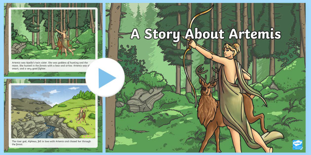 A Story About Artemis PowerPoint - Request KS2, Artemis, goddess, hunting, moon, Apollo's twin sister, bow and arrow, fighter, Alpheus