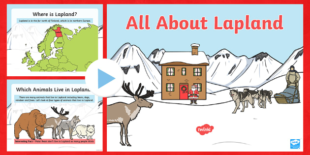 All about Lapland PowerPoint - Lapland, north pole, arctic, polar, Finland, Christmas, Santa
