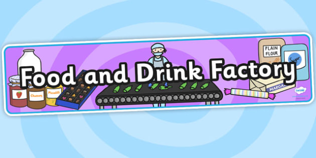 Food and Drink Factory Role Play Banner - food and drink factory, role play, food and drink factory display banner, food and drink factory role play