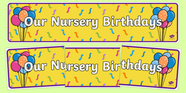 Our Nursery Birthdays Display Banner - our nursery birthdays, display banner, display, banner