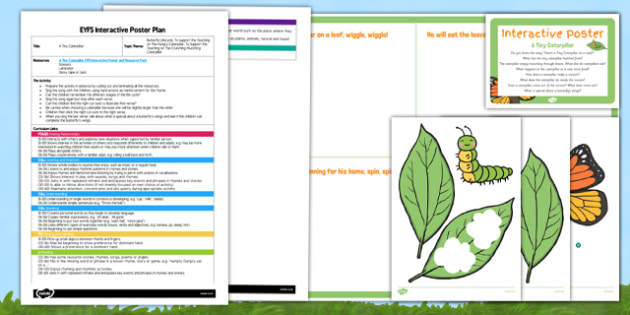 A Tiny Caterpillar EYFS Interactive Poster Plan and Resource Pack - butterfly, life cycle, egg, caterpillar, cocoon, chrysalis, early years, hungry, caterpillar, song
