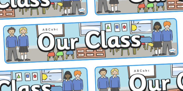 Our Class Display Banner - welcome banner, our class, classes, children, teacher, starting school, display, banner