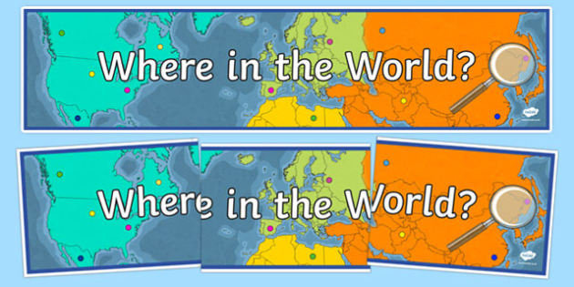 Where in the World Display Banner - where in the world banner, countries display banner, world display banner, where in the world?, world map banner, ks2