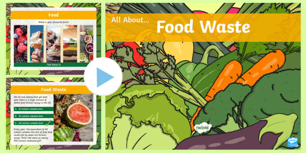 Ks2 All About Food Waste Powerpoint Teacher Made