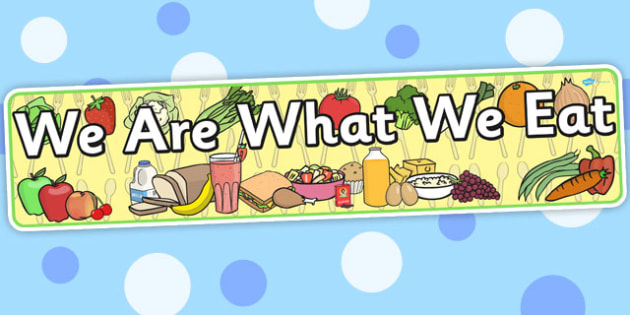 We Are What We Eat Display Banner - food, diasplay, banners