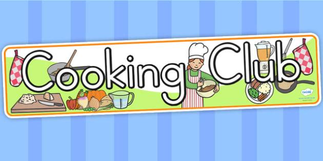 Cooking Club Display Banner - cooking, food, display, header