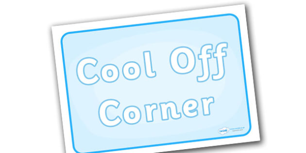 Cool Off Corner Display Poster - cool off corner display poster, cool off, cooling, off cool, corner, display, poster, sign, banner, naughty, behaviour