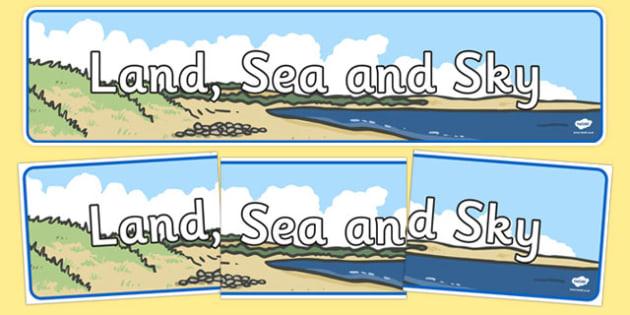 Land, Sea and Sky Display Banner - land, sea, sky, display banner, display, banner, IPC, science, geography
