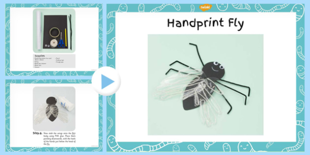 Handprint Fly Craft Instructions PowerPoint - minibeasts, crafts