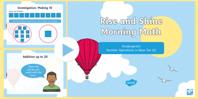 Rise and Shine Kindergarten Morning Math Operations in Base Ten (5) PowerPoint - Morning Work, Kindergarten Math, Operations in Base Ten, Making 10, Making 20