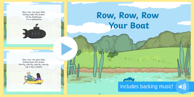 Row, Row, Row Your Boat PowerPoint -  rhyme, song,