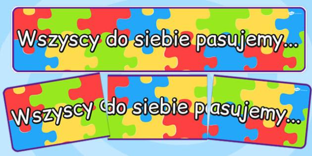 Banner na gazetkę ścienną Wszyscy do siebie pasujemy - klasa , Polish