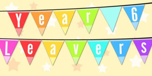 Year 6 Leavers 2015 Bunting - year 6, leavers, bunting, 2015