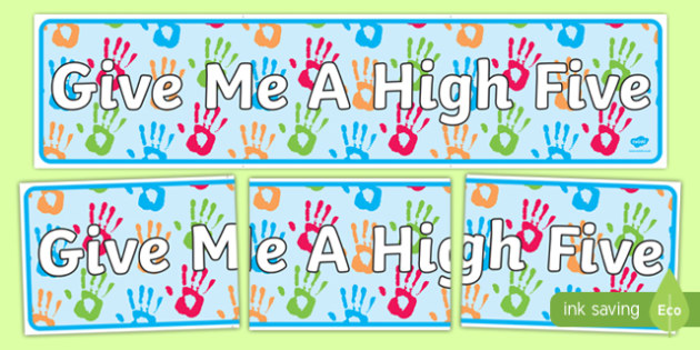 Give Me A High Five Display Banner - class management, behaviour