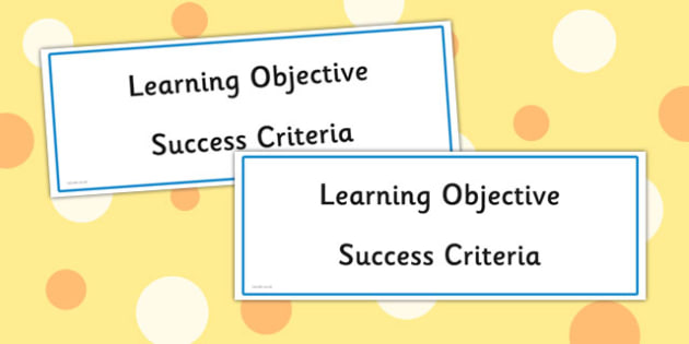 Learning Objective and Success Criteria Label - learning objective, success