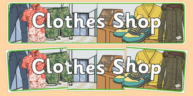 Clothes Shop Display Banner - australia, Clothes shop Role Play, clothes shop resources, shop, till, buy, money, clothes, ourselves, shoes, role play, display, poster, banner