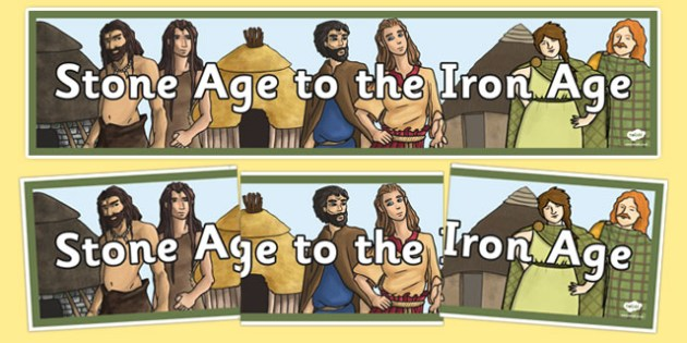 Stone Age to the Iron Age Display Banner - stone age, iron age