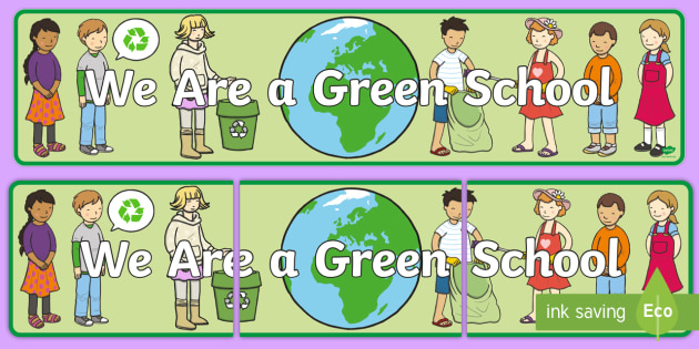 We Are a Green School Display Banner - Green School, we are a green school, display, banner, poster, sign, school sign, area sign