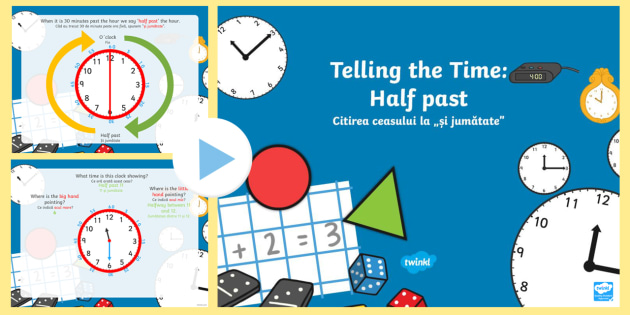 Telling the Time Half Past PowerPoint English/Romanian - Telling the Time Half Past - telling, time, half past, half, past, clock, telling yhe time, Timw, ea