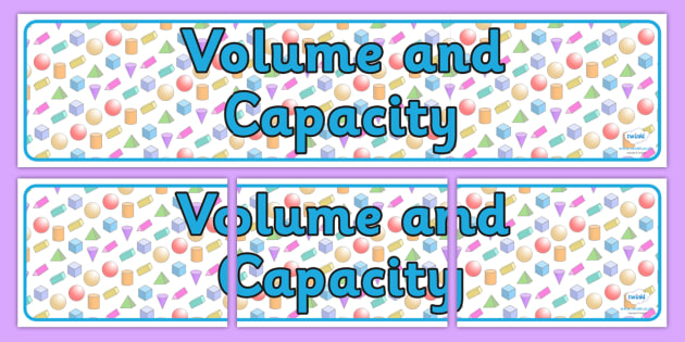Volume and Capacity Display Banner - volume and capacity, volume and capacity banner, volume and capacity display, volume and capacity ks2, maths display